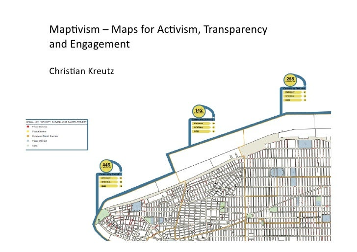 Map$vism	   –	   Maps	   for	   Ac$vism,	   Transparency	    and	   Engagement	     Chris$an	   Kreutz