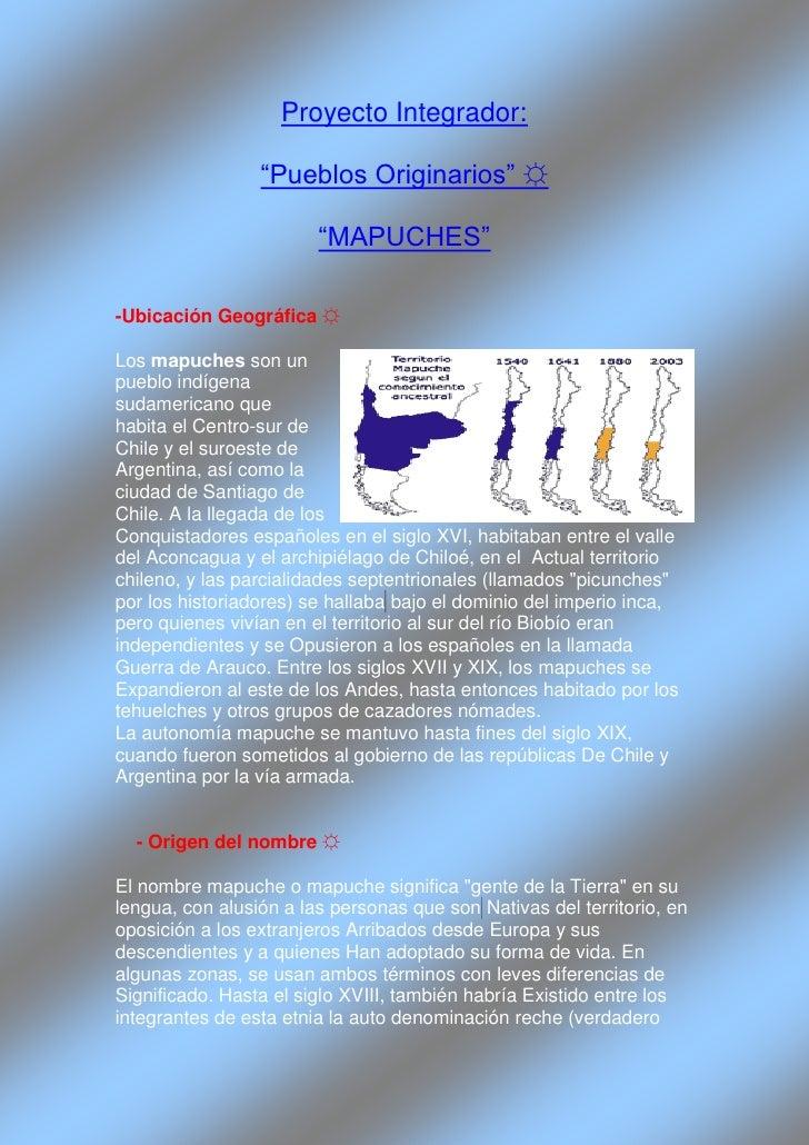 """Proyecto Integrador:                 """"Pueblos Originarios"""" ☼                        """"MAPUCHES""""-Ubicación Geográfica ☼Los m..."""