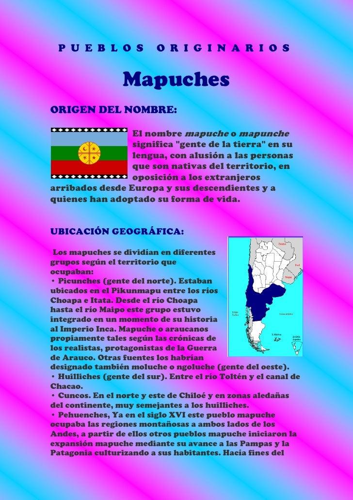 P U E B L O S            O R I G I N A R I O S                  MapuchesORIGEN DEL NOMBRE:                 El nombre mapuc...