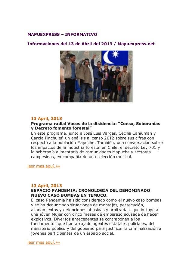 MAPUEXPRESS – INFORMATIVOInformaciones del 13 de Abril del 2013 / Mapuexpress.net 13 April, 2013 Programa radial Voces de ...