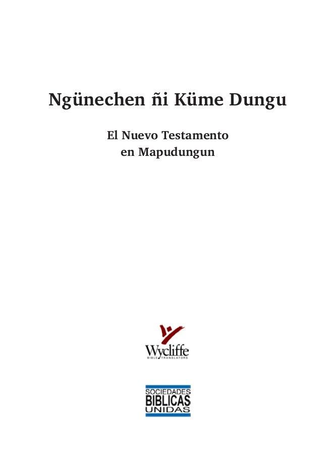 Ngünechen ñi Küme Dungu El Nuevo Testamento en Mapudungun