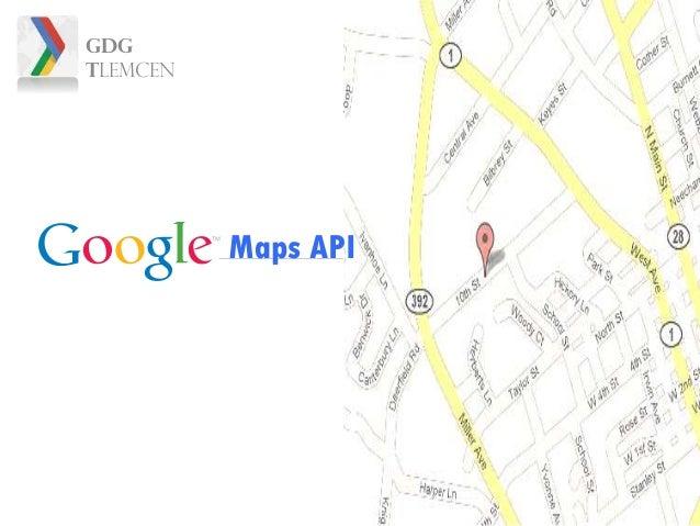Google Confidential and Proprietary Maps API GDG Tlemcen
