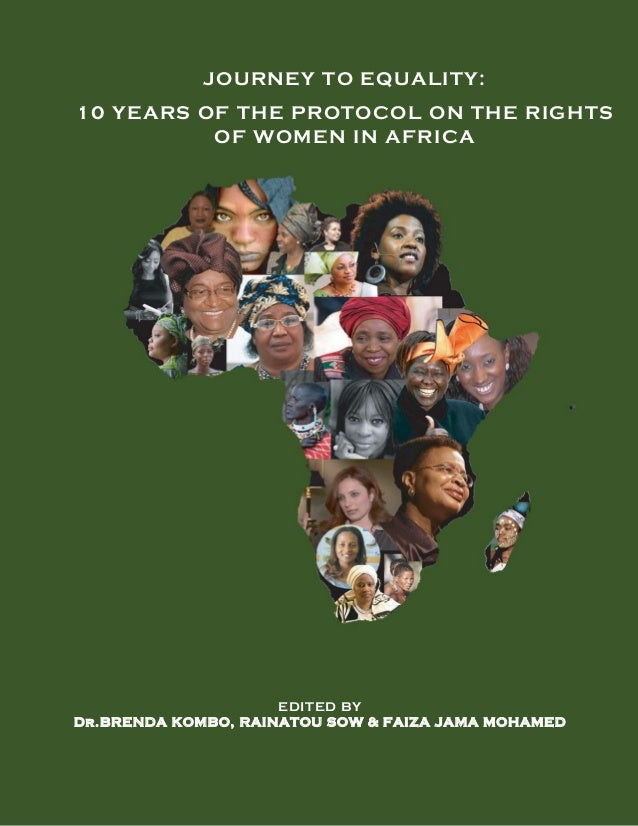 ! JOURNEY TO EQUALITY: 10 YEARS OF THE PROTOCOL ON THE RIGHTS OF WOMEN IN AFRICA EDITED BY DDr.BRENDA KOMBO, RAINATOU SOW ...