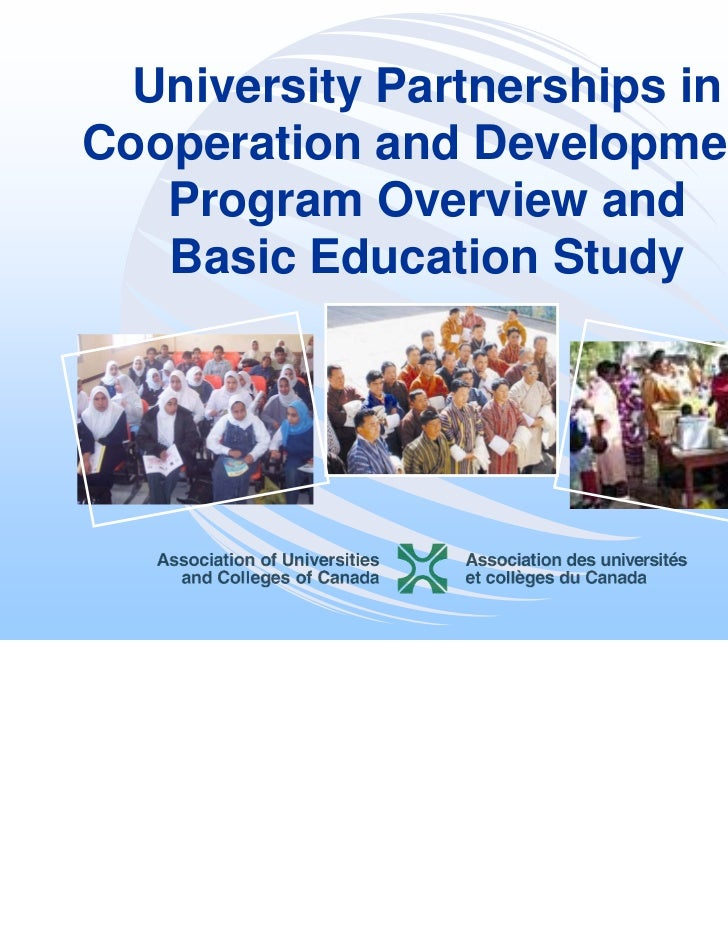 University Partnerships inCooperation and Development   Program Overview and   Basic Education Study