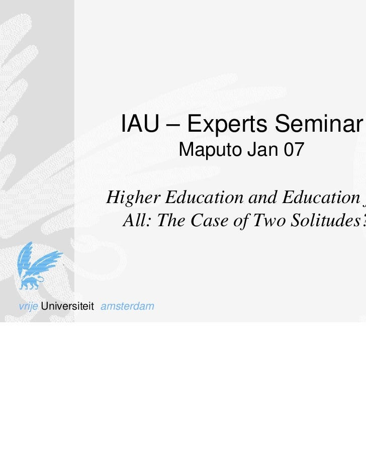IAU – Experts Seminar                               Maputo Jan 07                  Higher Education and Education for     ...