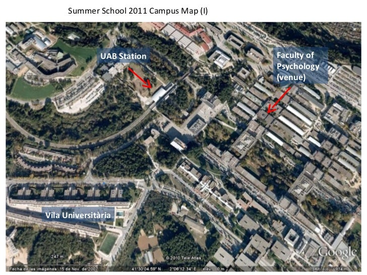 Summer School 2011 Campus Map (I) Vila Universitària Faculty of Psychology (venue) UAB Station