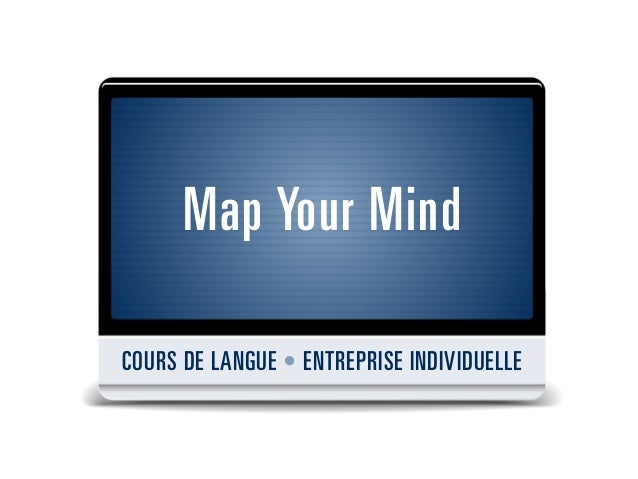 Map Your MindCOURS DE LANGUE • ENTREPRISE INDIVIDUELLE