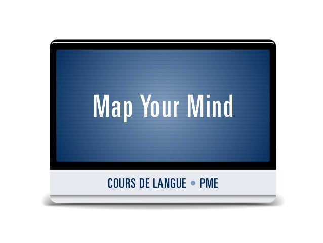 Map Your Mind COURS DE LANGUE • PME