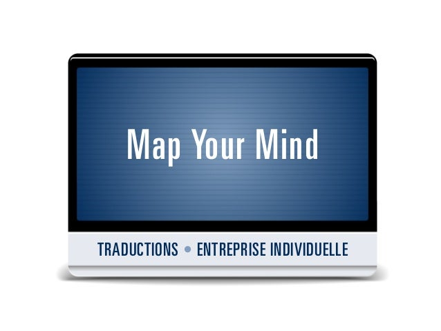 Map Your MindTRADUCTIONS • ENTREPRISE INDIVIDUELLE