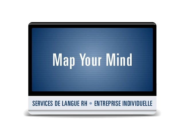 Map Your MindSERVICES DE LANGUE RH • ENTREPRISE INDIVIDUELLE