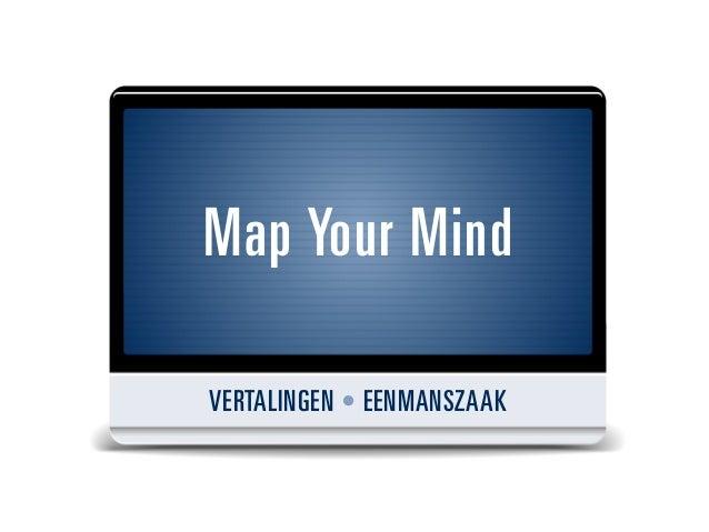 Map Your MindVERTALINGEN • EENMANSZAAK