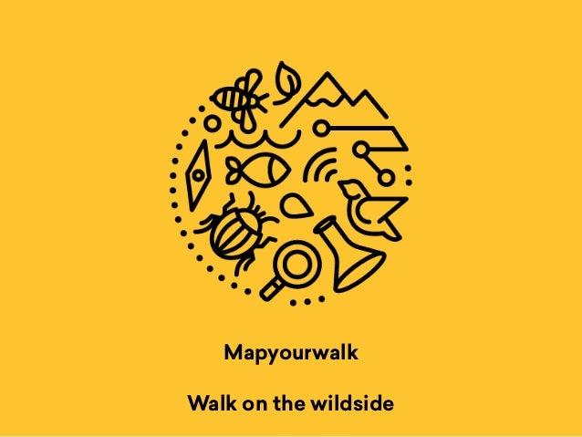 Mapyourwalk Walk on the wildside