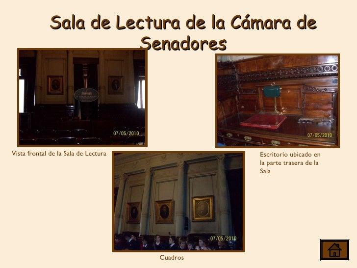 Sala de Lectura de la Cámara de Senadores Vista frontal de la Sala de Lectura Escritorio ubicado en la parte trasera de la...