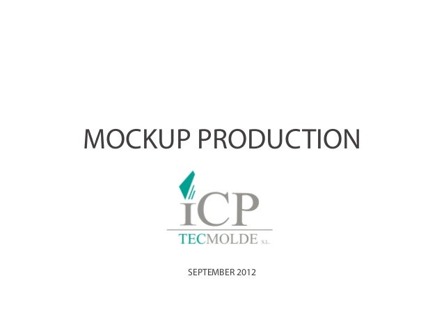 MOCKUP PRODUCTION      SEPTEMBER 2012