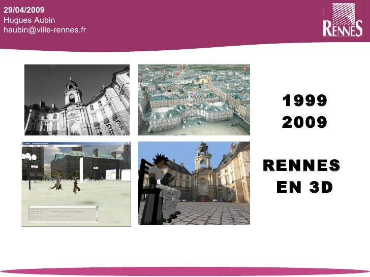 1999 2009   RENNES  EN 3D 29/04/2009 Hugues Aubin  haubin@ville-rennes.fr