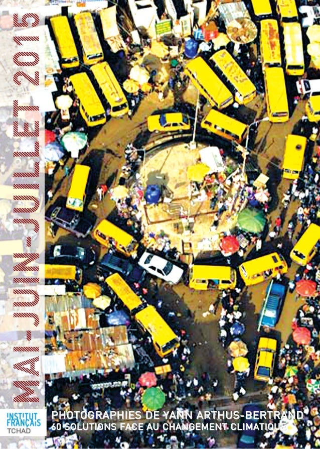 MAI-JUIN-JUILLET2015 PhotograPhies de Yann arthus-BertrandPhotograPhies de Yann arthus-Bertrand 60 solutions face au chang...