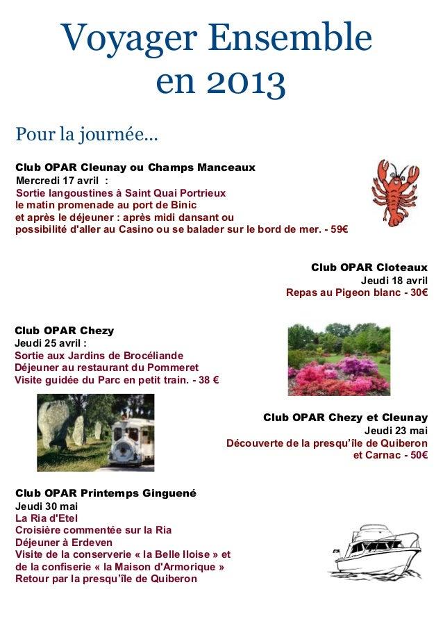 Voyager Ensemble               en 2013Pour la journée...Club OPAR Cleunay ou Champs ManceauxMercredi 17 avril :Sortie lang...