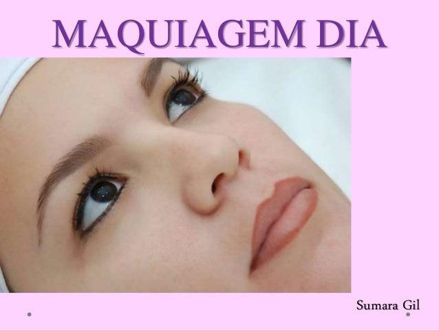 MAQUIAGEM DIA Sumara Gil