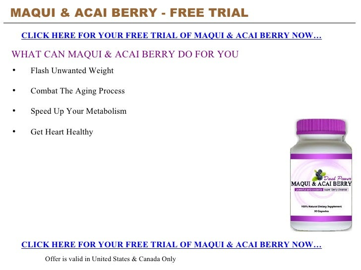 MAQUI & ACAI BERRY - FREE TRIAL   CLICK HERE FOR YOUR FREE TRIAL OF MAQUI & ACAI BERRY NOW… CLICK HERE FOR YOUR FREE TRIAL...