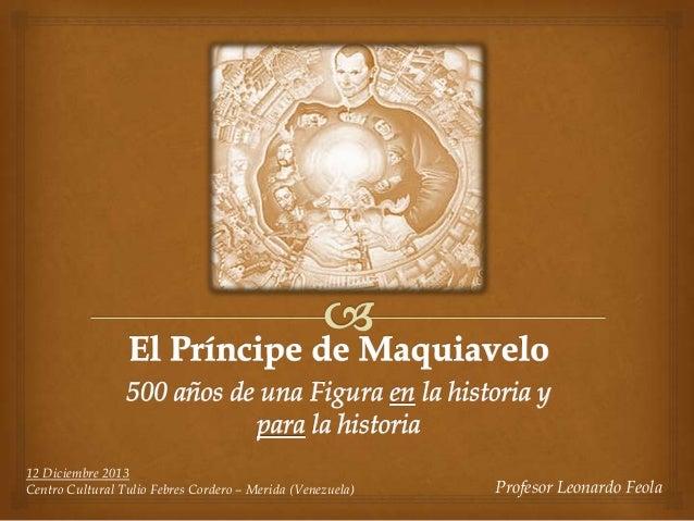 12 Diciembre 2013 Centro Cultural Tulio Febres Cordero – Merida (Venezuela)  Profesor Leonardo Feola