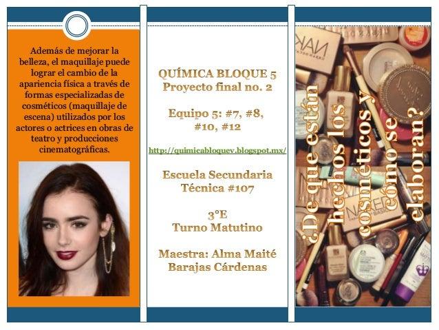 http://quimicabloquev.blogspot.mx/ Además de mejorar la belleza, el maquillaje puede lograr el cambio de la apariencia fís...