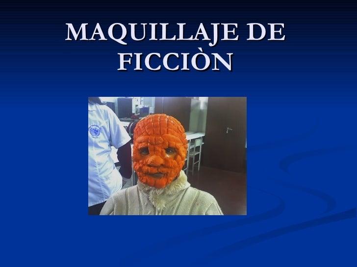 MAQUILLAJE DE FICCIÒN