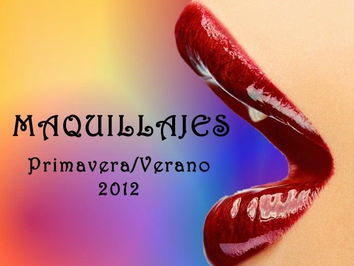 MAQUILLAJESPrimavera/Verano      2012
