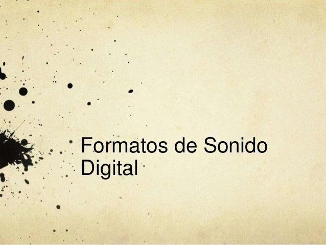 Formatos de Sonido Digital