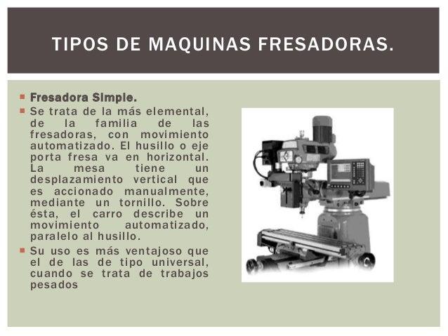 Maquina fresadora cbtis6 for Tipos de fresadoras
