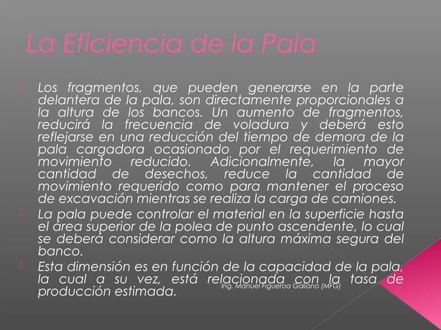 La Eficiencia de la Pala  Los fragmentos, que pueden generarse en la parte delantera de la pala, son directamente proporc...