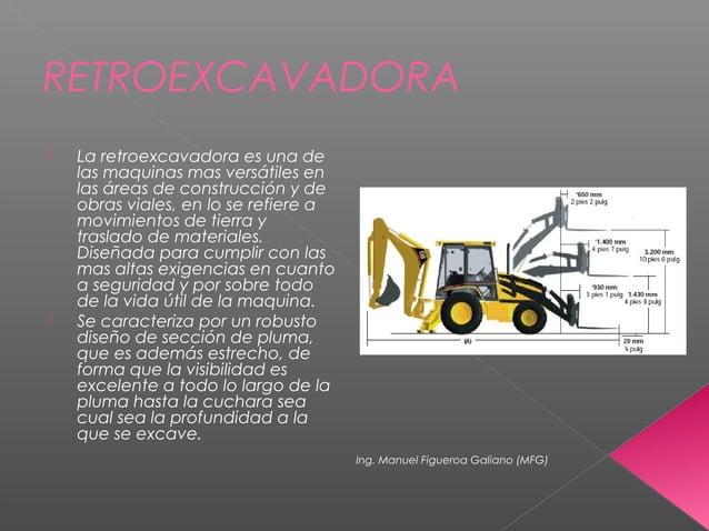 RETROEXCAVADORA  La retroexcavadora es una de las maquinas mas versátiles en las áreas de construcción y de obras viales,...