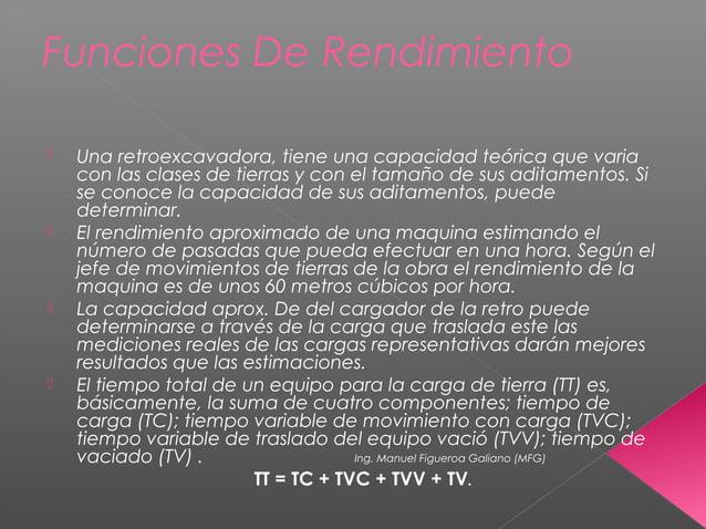 Funciones De Rendimiento  Una retroexcavadora, tiene una capacidad teórica que varia con las clases de tierras y con el t...