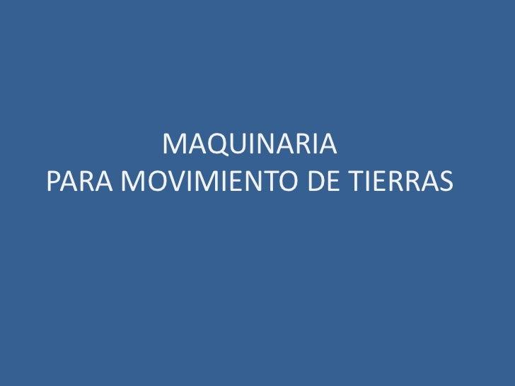 MAQUINARIA PARA MOVIMIENTO DE TIERRAS<br />