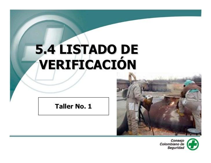 5.4 LISTADO DE  VERIFICACIÓN     Taller No. 1