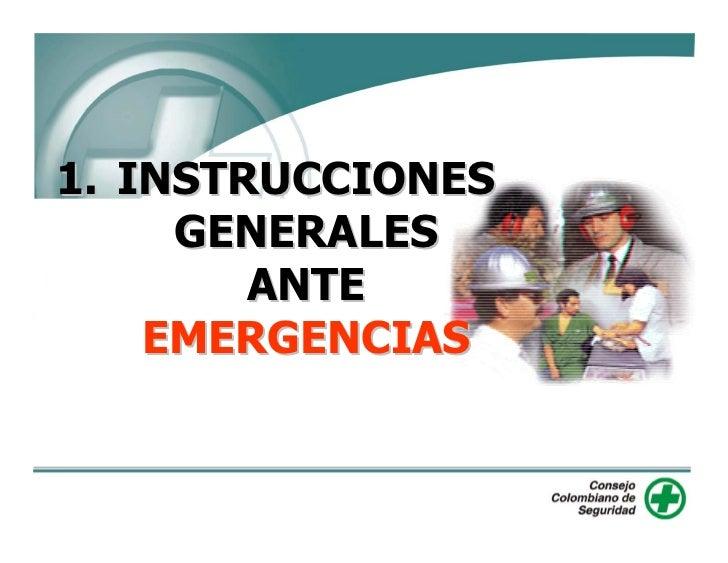 1. INSTRUCCIONES      GENERALES         ANTE     EMERGENCIAS