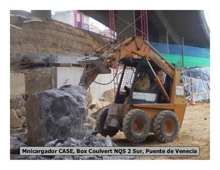 Mnicargador CASE, Box Coulvert NQS 2 Sur, Puente de Venecia
