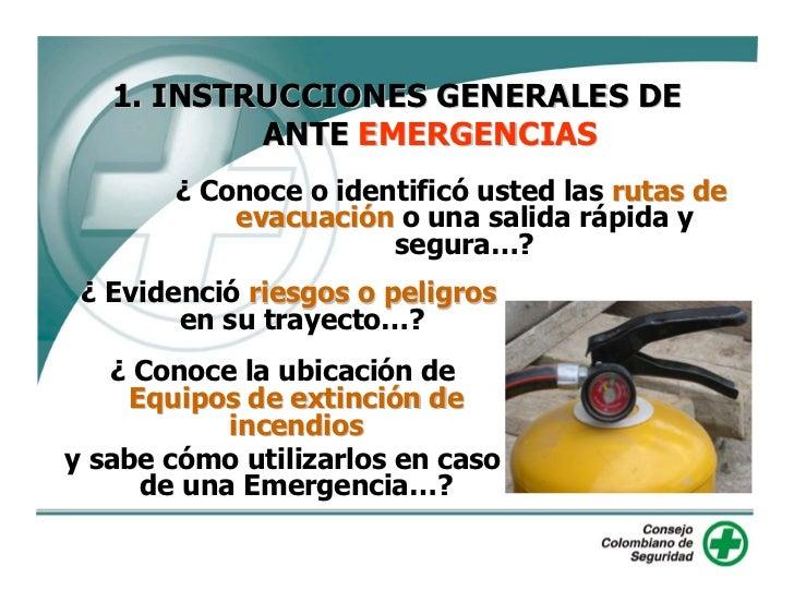 1. INSTRUCCIONES GENERALES DE            ANTE EMERGENCIAS        ¿ Conoce o identificó usted las rutas de            evacu...