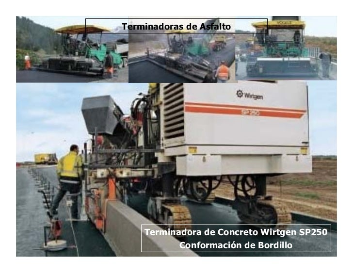 Terminadoras de Asfalto         Terminadora de Concreto Wirtgen SP250            Conformación de Bordillo