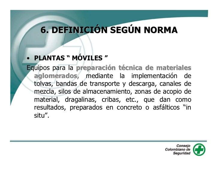 """6. DEFINICIÓN SEGÚN NORMA   • PLANTAS """" MÓVILES """" Equipos para la preparación técnica de materiales   aglomerados, mediant..."""