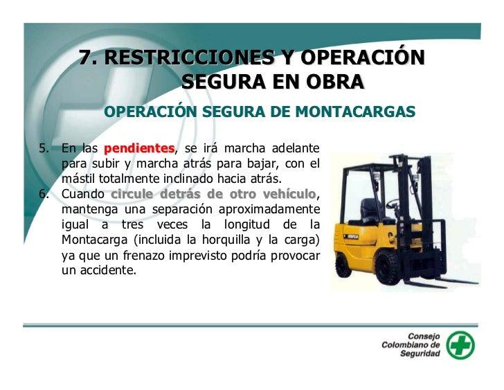 7. RESTRICCIONES Y OPERACIÓN                 SEGURA EN OBRA            OPERACIÓN SEGURA DE MONTACARGAS 7. La manipulación ...