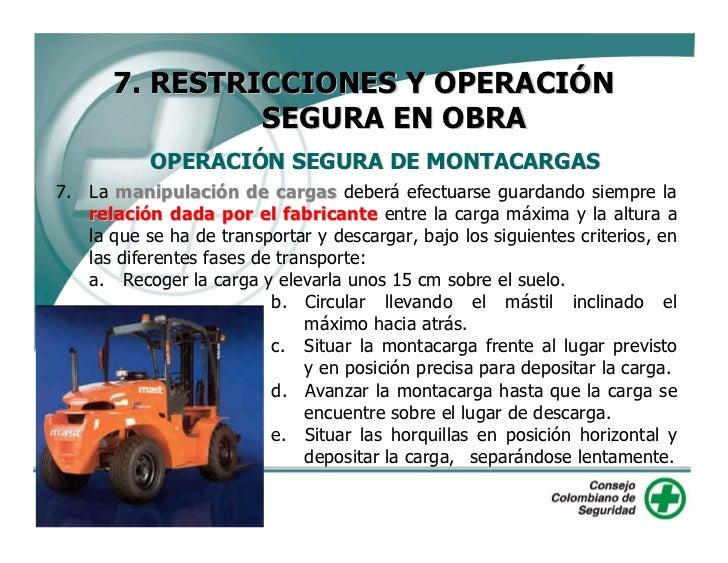 7. RESTRICCIONES Y OPERACIÓN                  SEGURA EN OBRA           OPERACIÓN SEGURA DE MONTACARGAS     f.   Elevar la ...