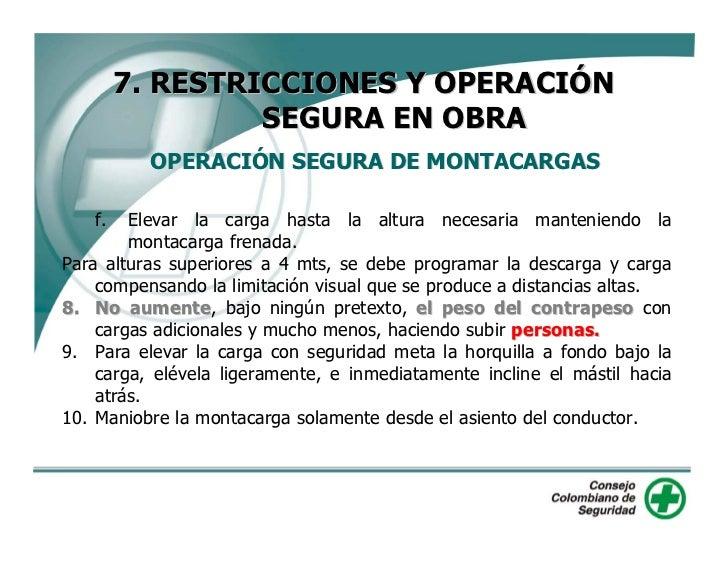 7. RESTRICCIONES Y OPERACIÓN                SEGURA EN OBRA           OPERACIÓN SEGURA DE MONTACARGAS 11. Evite la sobrecar...