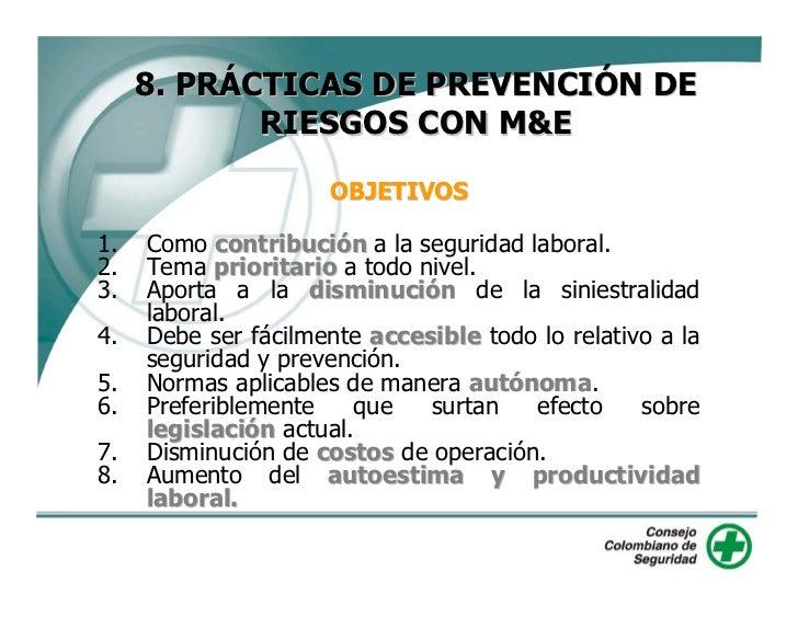 8. PRÁCTICAS DE PREVENCIÓN DE             RIESGOS CON M&E   DISPOSICIONES GENERALES 1. La M&E deben utilizarse de    maner...