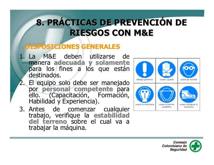 8. PRÁCTICAS DE PREVENCIÓN DE        RIESGOS CON M&E        DISPOSICIONES GENERALES 4. El trabajador debe ser informado po...