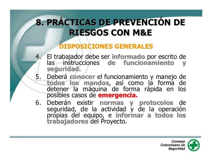 8. PRÁCTICAS DE PREVENCIÓN DE        RIESGOS CON M&E        DISPOSICIONES GENERALES 7. Bajo ninguna circunstancia se deben...