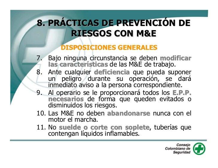 8. PRÁCTICAS DE PREVENCIÓN DE        RIESGOS CON M&E        DISPOSICIONES GENERALES 12. El operador de cualquier equipo de...