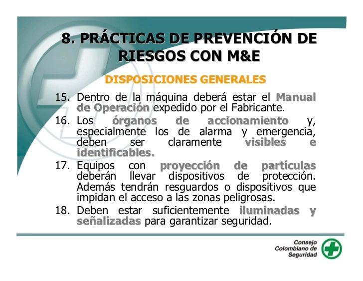 8. PRÁCTICAS DE PREVENCIÓN DE         RIESGOS CON M&E           DISPOSICIONES GENERALES 19. Nunca salte de la máquina. Uti...