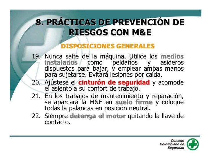 8. PRÁCTICAS DE PREVENCIÓN DE         RIESGOS CON M&E             DISPOSICIONES GENERALES 23. Mirar continuamente la direc...