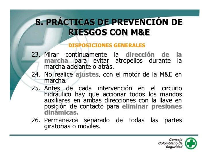 8. PRÁCTICAS DE PREVENCIÓN DE         RIESGOS CON M&E             DISPOSICIONES GENERALES 27. No intente subir o bajar de ...