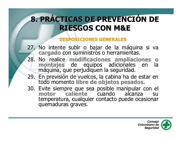 8. PRÁCTICAS DE PREVENCIÓN DE         RIESGOS CON M&E          DISPOSICIONES GENERALES 31. Controlar la existencia de fuga...